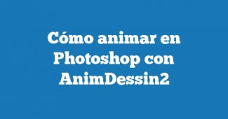 Cómo animar en Photoshop con AnimDessin2