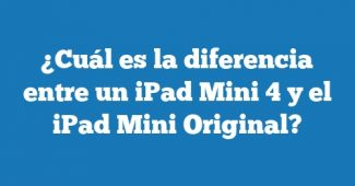 ¿Cuál es la diferencia entre un iPad Mini 4 y el iPad Mini Original?