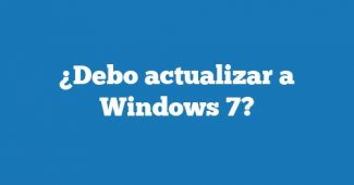 ¿Debo actualizar a Windows 7?