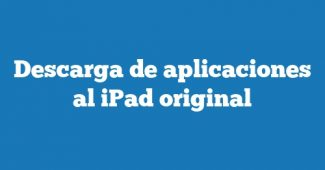 Descarga de aplicaciones al iPad original
