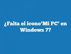 ¿Falta el icono'Mi PC' en Windows 7?