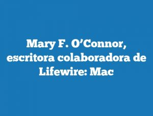 Mary F. O'Connor, escritora colaboradora de Lifewire: Mac