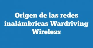 Origen de las redes inalámbricas Wardriving Wireless